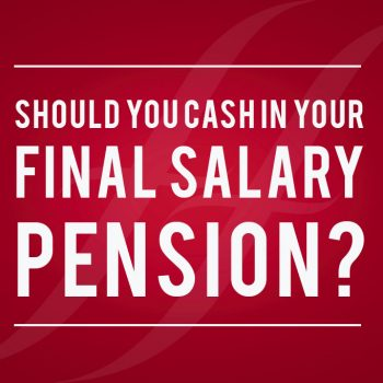 Should you cash in your final salary pension