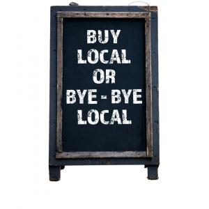 buy local or bye-bye local